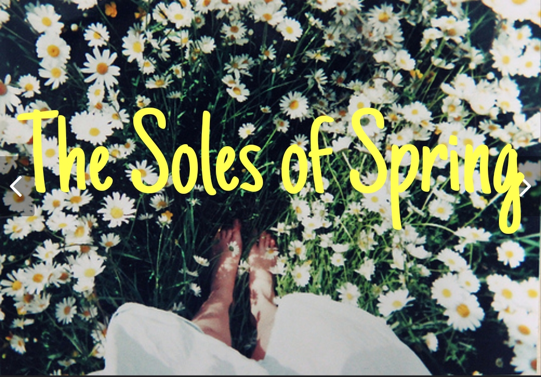 The Soles of Spring:  Comfortable and Fun!