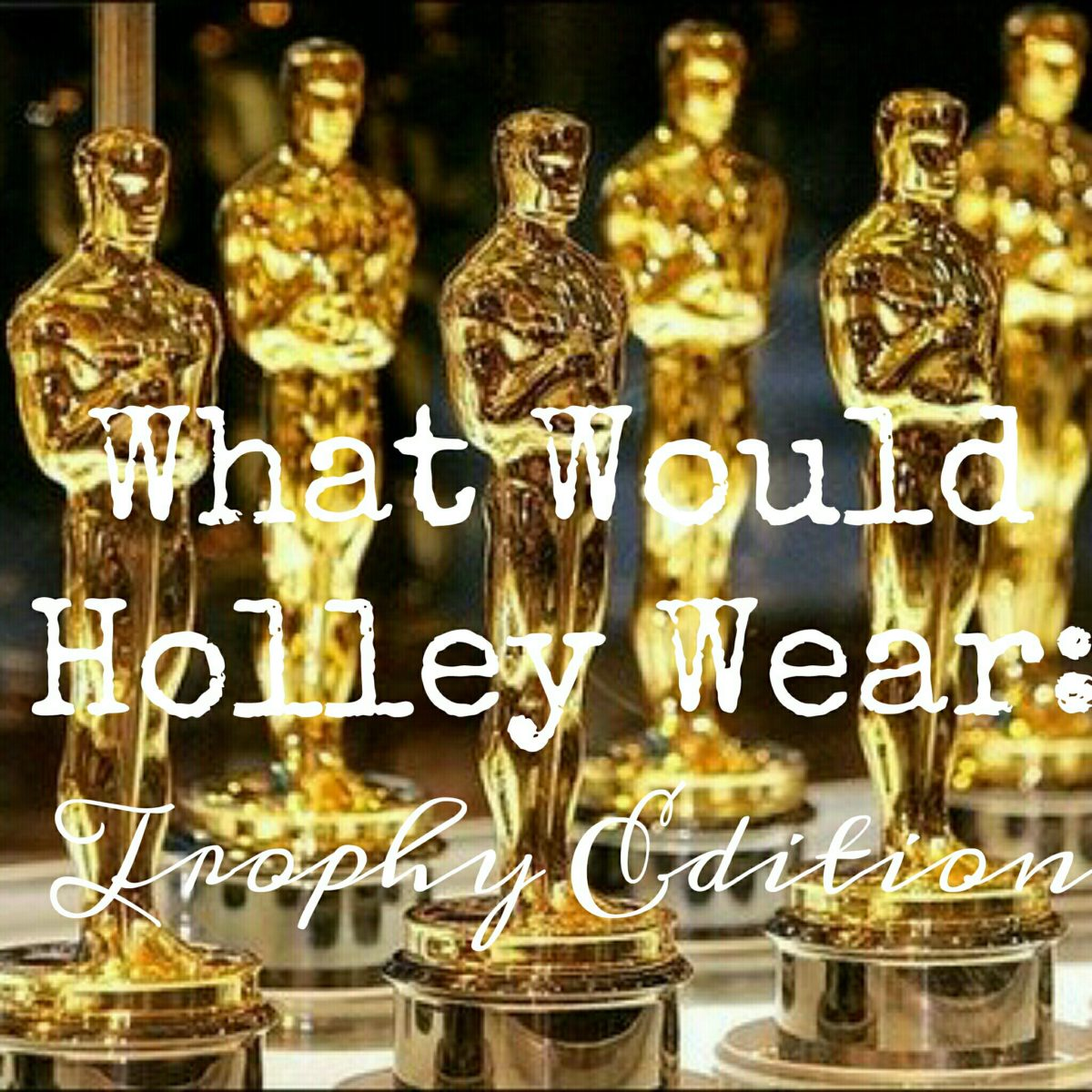 What Would Holley Wear:  Trophy Style Edition