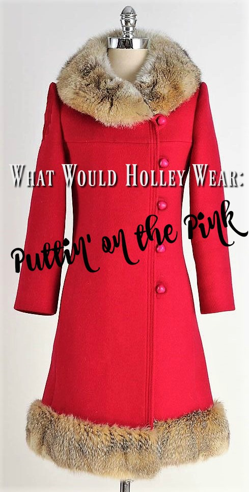 What Would Holley Wear:  Puttin' on the Pink Edition