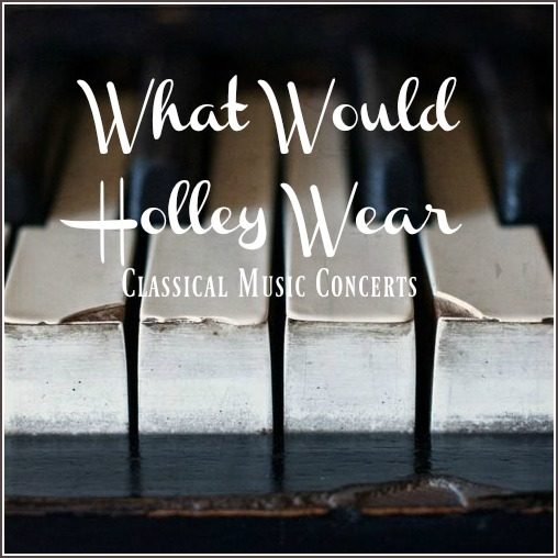 What Would Holley Wear: Classical Music Concerts