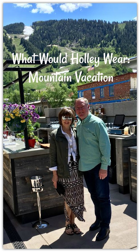 What Would Holley Wear:  Mountain Vacation