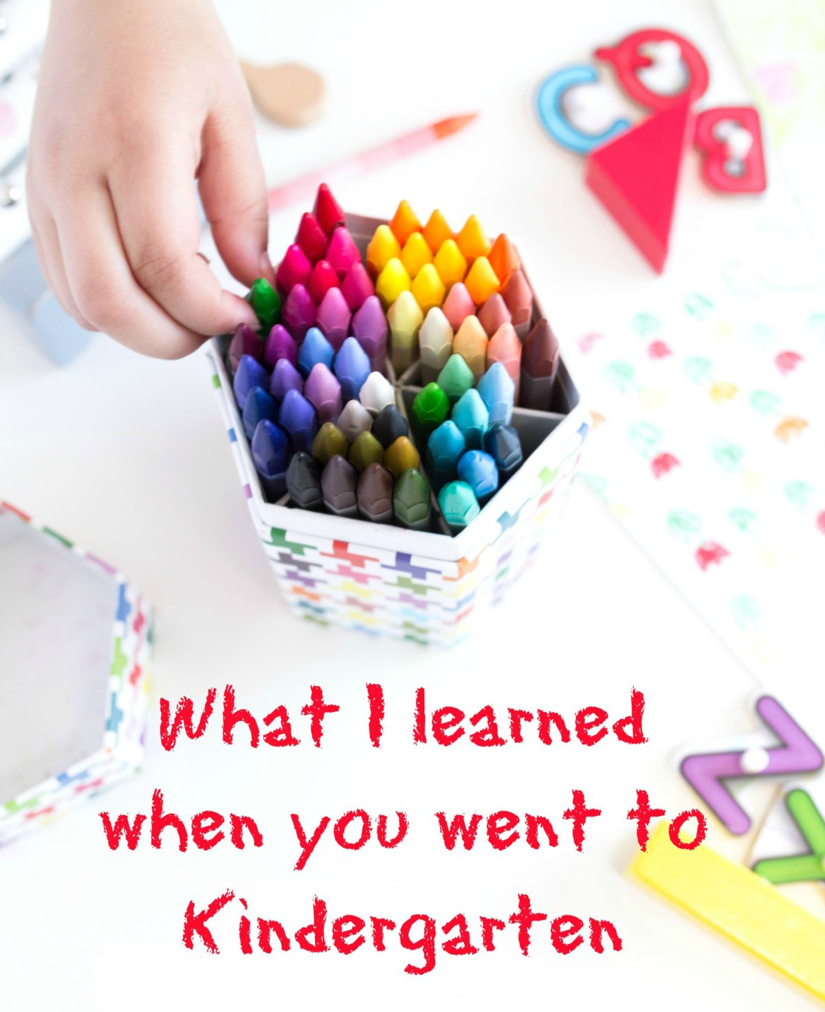 What I Learned When You Went to Kindergarten