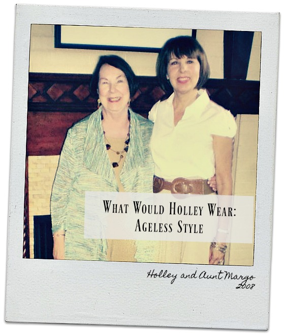 What Would Holley Wear:  Margo's Ageless Style