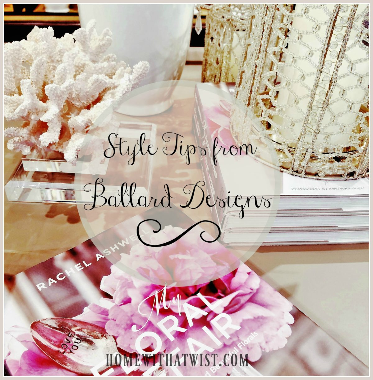 Easy Style Tips from Ballard Designs
