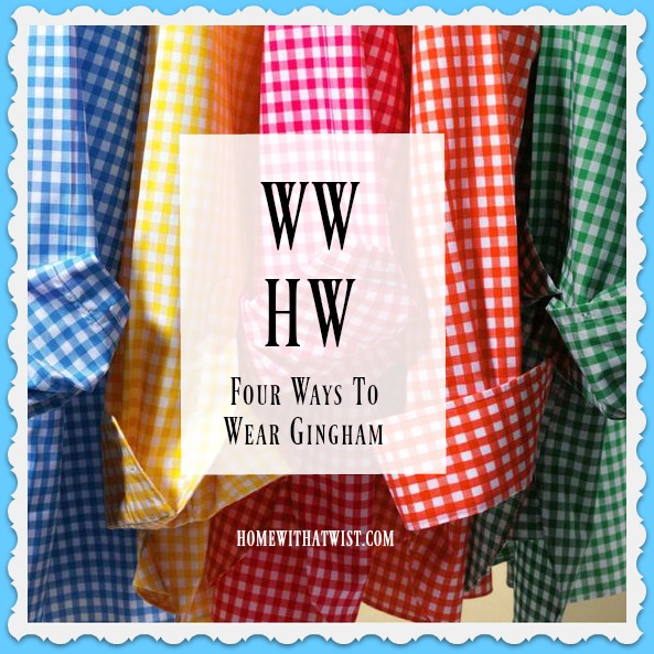 What Would Holley Wear:  Four Ways to Wear Gingham