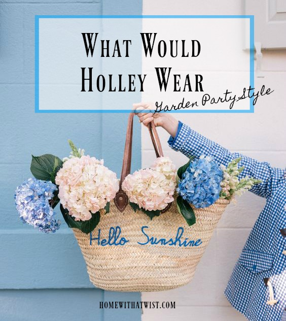 What Would Holley Wear:  Garden Party Style