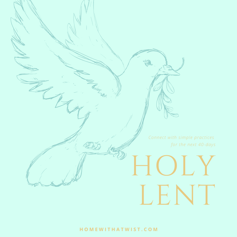 Holy Lent – Connect with simple practices for the next 40 days