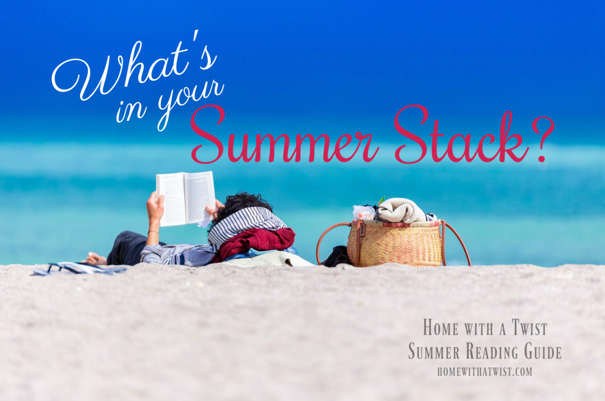What's in your Summer Stack?  Books we are reading at Home with a Twist