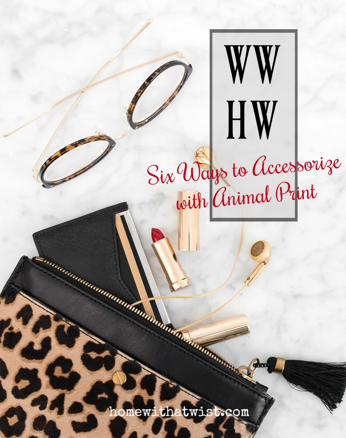What Would Holley Wear: Six Ways To Accessorize With Animal Print