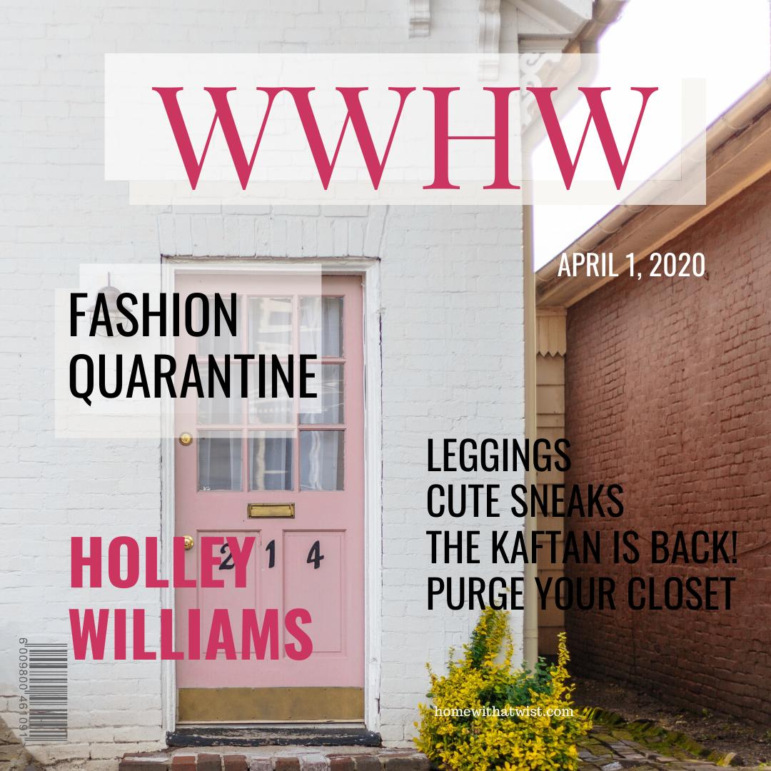 What Would Holley Wear: Fashion Quarantine