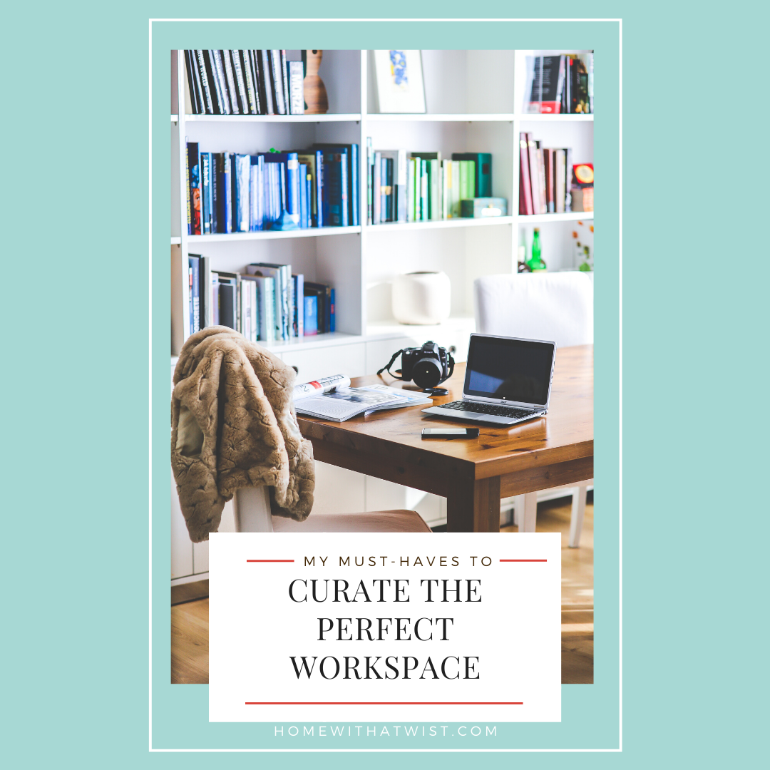 Curate the Perfect Workspace | My Favorite Office Must Haves