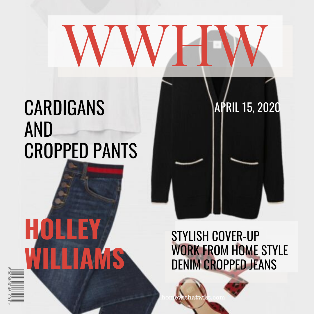 What Would Holley Wear:  Cardigans and Cropped Pants