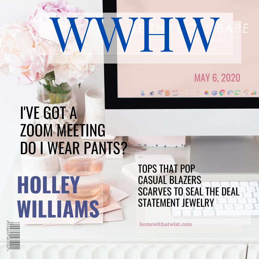 What Would Holley Wear: To a Zoom Meeting