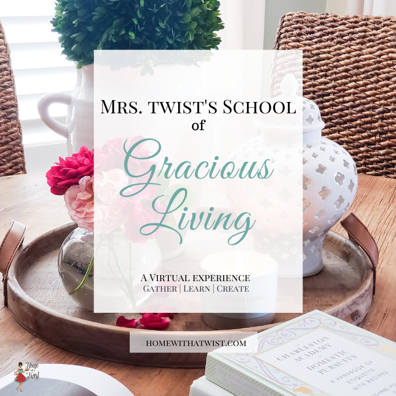 Mrs. Twist's School of Gracious Living Register Now