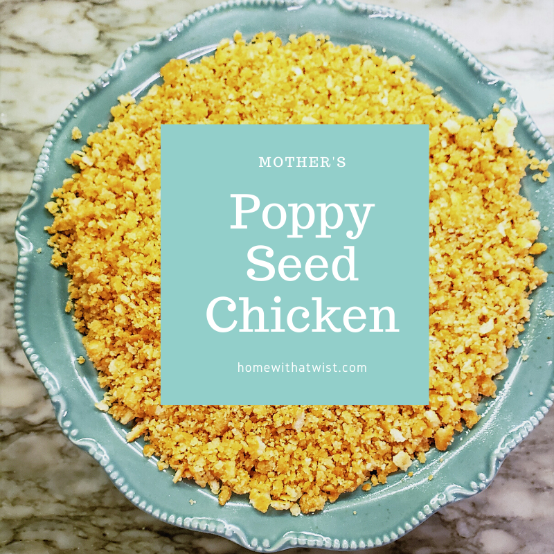 Mother's Poppy Seed Chicken