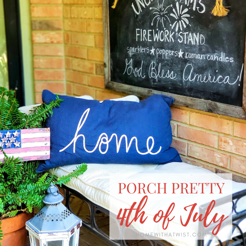 Porch Pretty – a Welcoming 4th of July