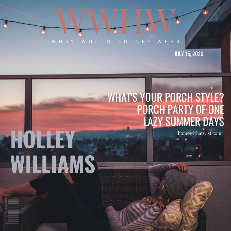 What Would Holley Wear: Summer Porch Style