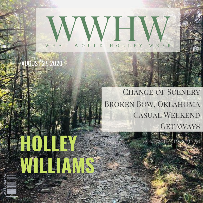 What Would Holley Wear: Change of Scenery In Broken Bow, Oklahoma