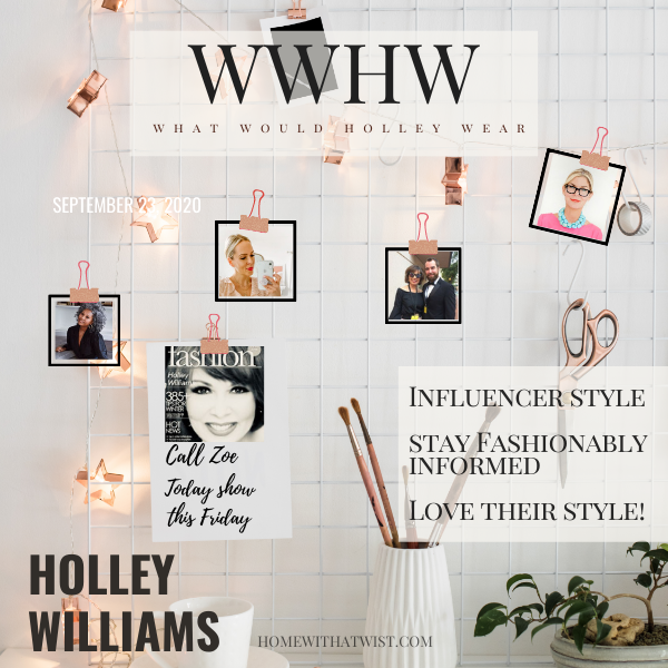 What Would Holley Wear: Style Influencers